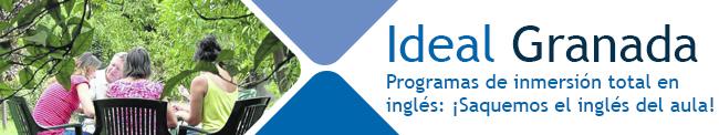 Ideal Granada 2012 - Programas de Inmersión total en inglés: ¡Saquemos el inglés del aula!